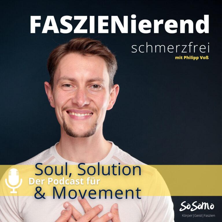 FASZIENierend schmerzfrei - Der Podcast für Soul, Solution and Movement